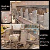 CUSTOM Brush Deburring Machine