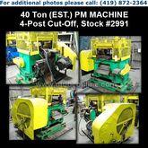 """PM MACHINE 40 Ton (EST.) x 4"""" 4"""